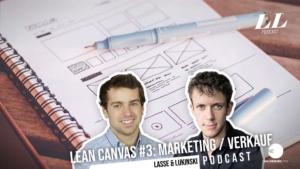 Lean Canvas del 3/3: Marketing og økonomi (omkostninger/indtægter) - Marketing Podcast